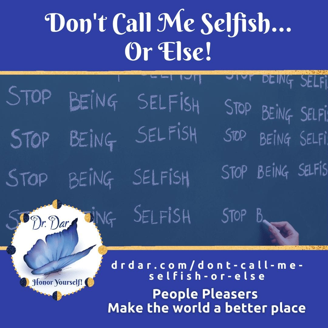 Don\'T Call Me Selfish Or Else...  Ep. 25 The Feel Good Superpower Podcast