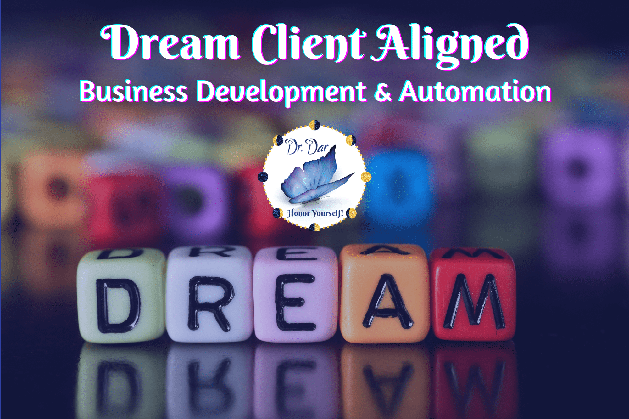 Dream Client Aligned - Business Development - Dr. Dar Hawks