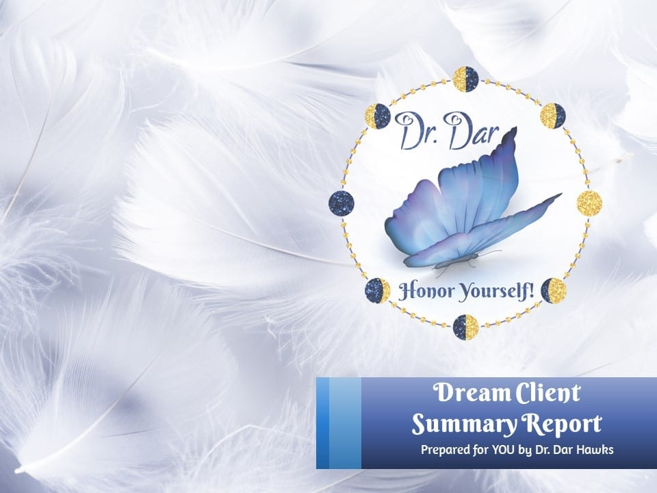 Dream Client Summary for Template by Dr. Dar Hawks