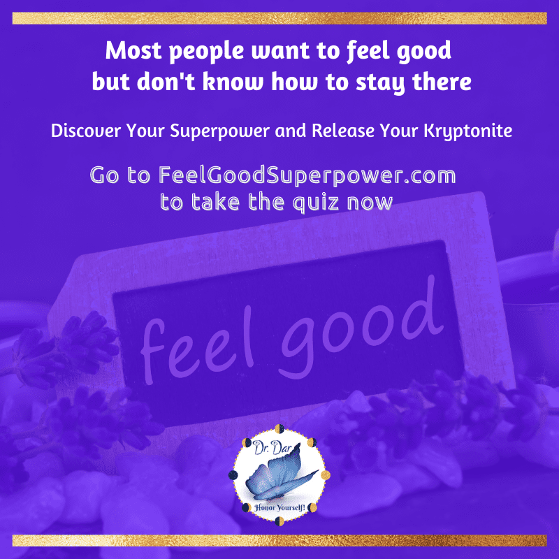 People Want to Feel Good - Take the Feel Good Superpower Quiz