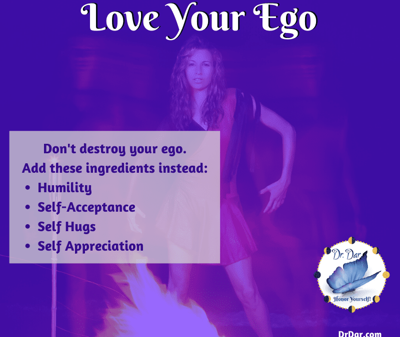 Love Your Ego, Instead of Criticizing or Blaming It with Disdain