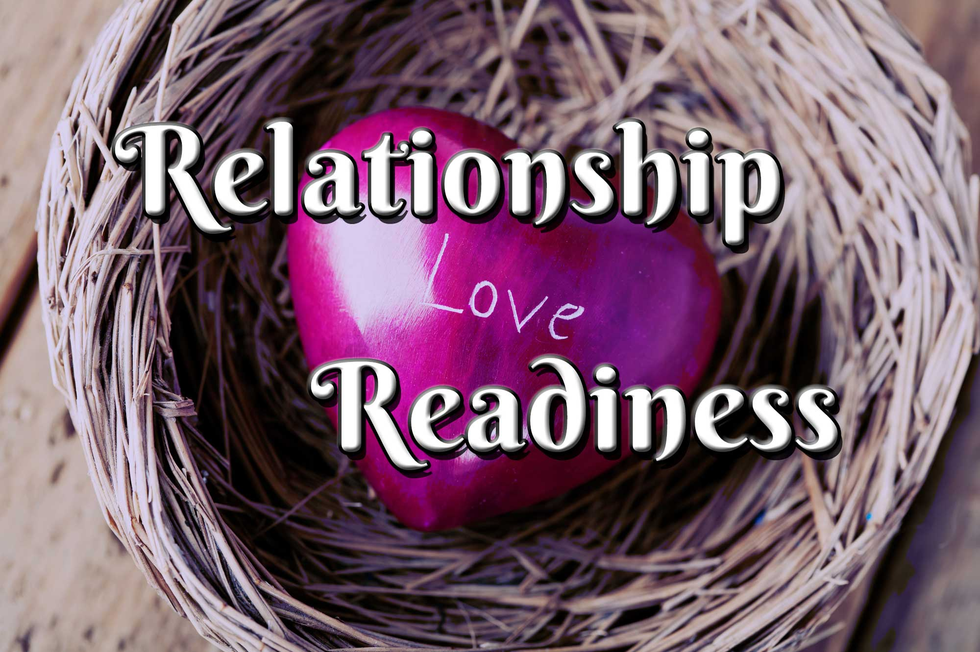 Relationship Readiness Quiz for Single Women Who Are Between Relationships